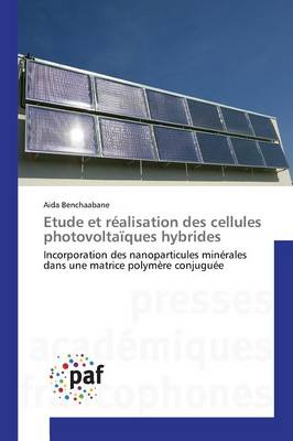 Etude Et Realisation Des Cellules Photovoltaiques Hybrides - Omn.Pres.Franc. (Paperback)