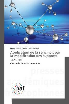 Application de la Sericine Pour La Modification Des Supports Textiles - Omn.Pres.Franc. (Paperback)