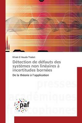 Detection de Defauts Des Systemes Non Lineaires A Incertitudes Bornees - Omn.Pres.Franc. (Paperback)