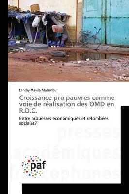 Croissance Pro Pauvres Comme Voie de R�alisation Des Omd En R.D.C. - Omn.Pres.Franc. (Paperback)