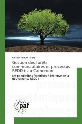 Gestion Des For�ts Communautaires Et Processus Redd+ Au Cameroun - Omn.Pres.Franc. (Paperback)