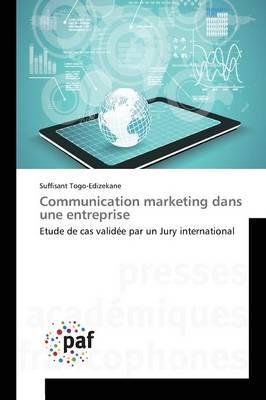 Communication Marketing Dans Une Entreprise - Omn.Pres.Franc. (Paperback)
