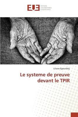 Le Systeme de Preuve Devant Le Tpir - Omn.Univ.Europ. (Paperback)