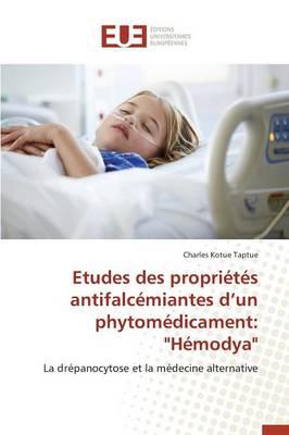 """Etudes Des Propri�t�s Antifalc�miantes D Un Phytom�dicament: """"h�modya"""" - Omn.Univ.Europ. (Paperback)"""