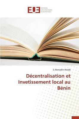 D�centralisation Et Invetissement Local Au B�nin - Omn.Univ.Europ. (Paperback)