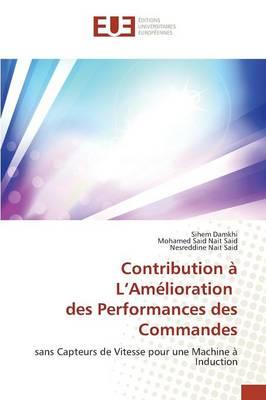 Contribution � L Am�lioration Des Performances Des Commandes - Omn.Univ.Europ. (Paperback)