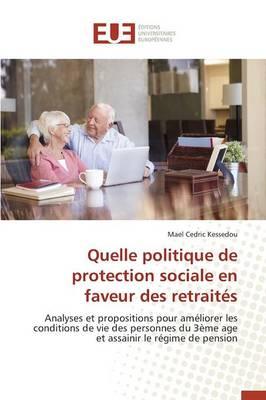 Quelle Politique de Protection Sociale En Faveur Des Retrait�s - Omn.Univ.Europ. (Paperback)