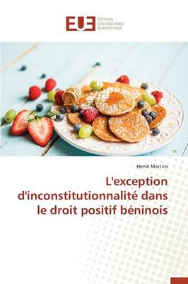 L'Exception d'Inconstitutionnalit� Dans Le Droit Positif B�ninois - Omn.Univ.Europ. (Paperback)