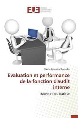 Evaluation Et Performance de la Fonction d'Audit Interne - Omn.Univ.Europ. (Paperback)