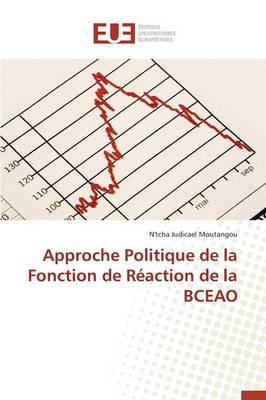 Approche Politique de la Fonction de R�action de la Bceao - Omn.Univ.Europ. (Paperback)