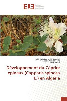 D�veloppement Du C�prier �pineux (Capparis.Spinosa L.) En Alg�rie - Omn.Univ.Europ. (Paperback)