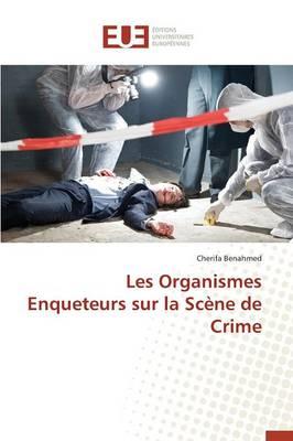 Les Organismes Enqueteurs Sur La Sc�ne de Crime - Omn.Univ.Europ. (Paperback)