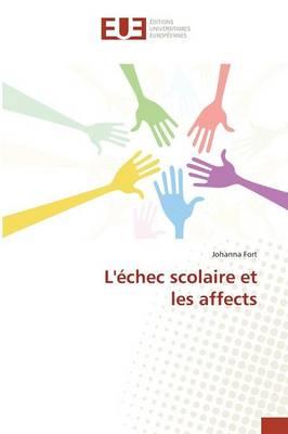 L'�chec Scolaire Et Les Affects - Omn.Univ.Europ. (Paperback)