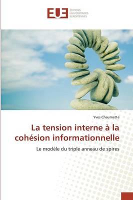 La Tension Interne � La Coh�sion Informationnelle - Omn.Univ.Europ. (Paperback)