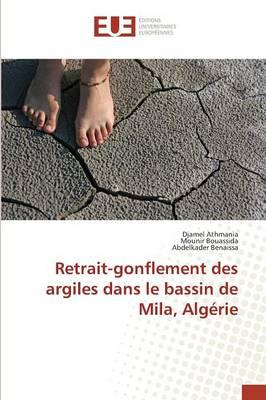 Retrait-Gonflement Des Argiles Dans Le Bassin de Mila, Alg�rie - Omn.Univ.Europ. (Paperback)
