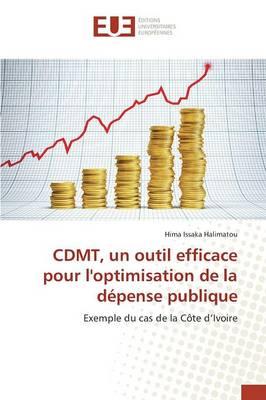 Cdmt, Un Outil Efficace Pour l'Optimisation de la D�pense Publique - Omn.Univ.Europ. (Paperback)