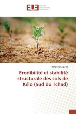 Erodibilit� Et Stabilit� Structurale Des Sols de K�lo (Sud Du Tchad) - Omn.Univ.Europ. (Paperback)