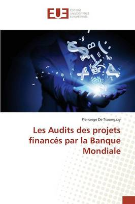 Les Audits Des Projets Financ s Par La Banque Mondiale - Omn.Univ.Europ. (Paperback)