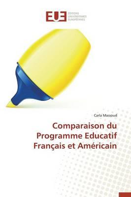 Comparaison Du Programme Educatif Fran�ais Et Am�ricain - Omn.Univ.Europ. (Paperback)