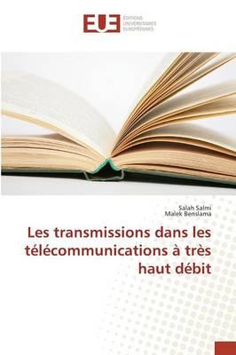 Les Transmissions Dans Les T�l�communications � Tr�s Haut D�bit - Omn.Univ.Europ. (Paperback)