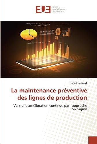 La Maintenance Pr�ventive Des Lignes de Production - Omn.Univ.Europ. (Paperback)