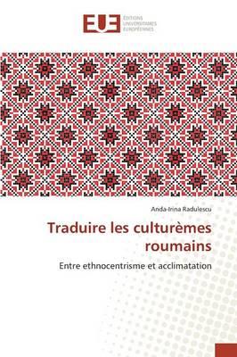 Traduire Les Cultur�mes Roumains - Omn.Univ.Europ. (Paperback)