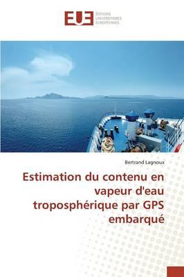 Estimation Du Contenu En Vapeur d'Eau Troposph�rique Par GPS Embarqu� - Omn.Univ.Europ. (Paperback)