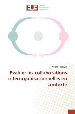 �valuer Les Collaborations Interorganisationnelles En Contexte - Omn.Univ.Europ. (Paperback)