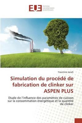 Simulation Du Proc�d� de Fabrication de Clinker Sur Aspen Plus - Omn.Univ.Europ. (Paperback)