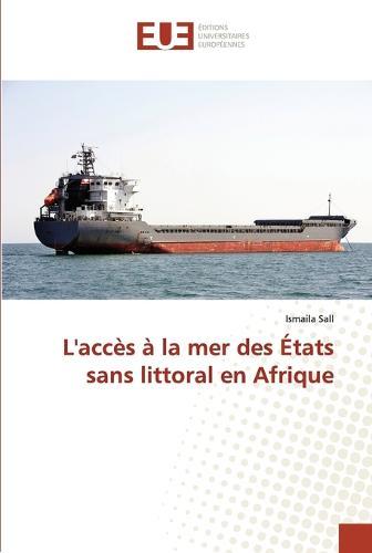 L'Acc s La Mer Des tats Sans Littoral En Afrique - Omn.Univ.Europ. (Paperback)