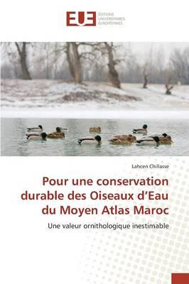 Pour Une Conservation Durable Des Oiseaux d'Eau Du Moyen Atlas Maroc - Omn.Univ.Europ. (Paperback)