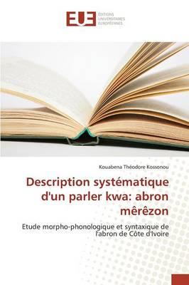Description Syst�matique d'Un Parler Kwa: Abron M�r�zon - Omn.Univ.Europ. (Paperback)