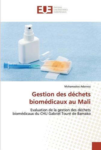 Gestion Des D�chets Biom�dicaux Au Mali - Omn.Univ.Europ. (Paperback)