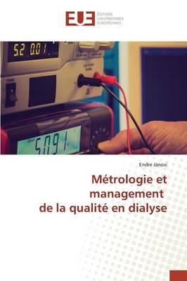 M�trologie Et Management de la Qualit� En Dialyse - Omn.Univ.Europ. (Paperback)