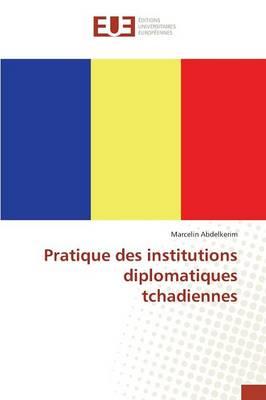 Pratique Des Institutions Diplomatiques Tchadiennes - Omn.Univ.Europ. (Paperback)