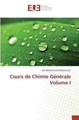 Cours de Chimie G n rale Volume I - Omn.Univ.Europ. (Paperback)