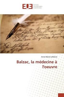 Balzac, La M�decine � l'Oeuvre - Omn.Univ.Europ. (Paperback)