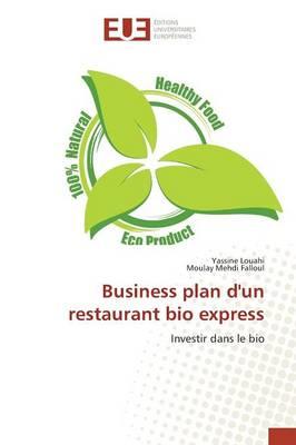 Business Plan d'Un Restaurant Bio Express - Omn.Univ.Europ. (Paperback)