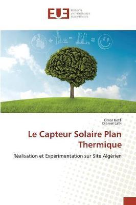 Le Capteur Solaire Plan Thermique - Omn.Univ.Europ. (Paperback)