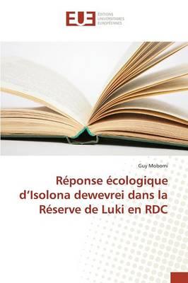 R ponse cologique D Isolona Dewevrei Dans La R serve de Luki En Rdc - Omn.Univ.Europ. (Paperback)