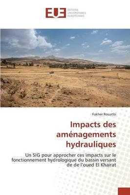 Impacts Des Am nagements Hydrauliques - Omn.Univ.Europ. (Paperback)
