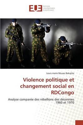Violence Politique Et Changement Social En Rdcongo - Omn.Univ.Europ. (Paperback)