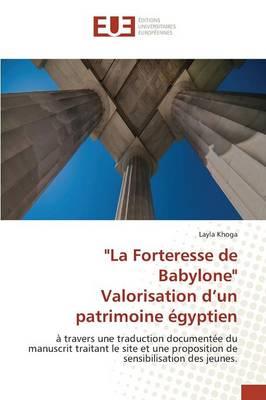 """""""la Forteresse de Babylone"""" Valorisation d'Un Patrimoine gyptien - Omn.Univ.Europ. (Paperback)"""