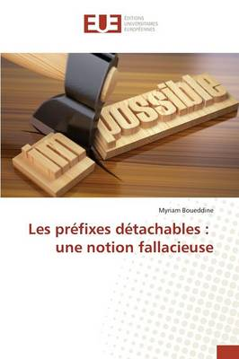 Les Pr fixes D tachables: Une Notion Fallacieuse - Omn.Univ.Europ. (Paperback)