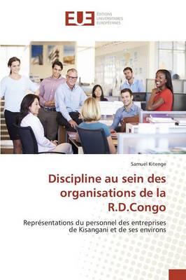 Discipline Au Sein Des Organisations de la R.D.Congo - Omn.Univ.Europ. (Paperback)
