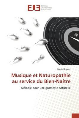 Musique Et Naturopathie Au Service Du Bien-Na tre - Omn.Univ.Europ. (Paperback)