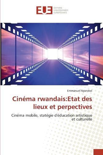 Cinema Rwandais: Etat Des Lieux Et Perpectives (Paperback)