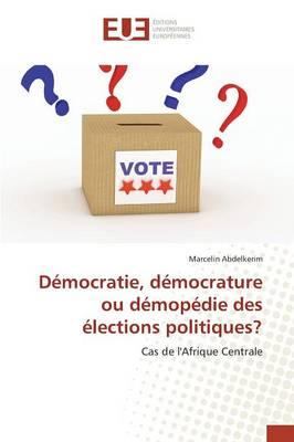 D mocratie, D mocrature Ou D mop die Des lections Politiques? - Omn.Univ.Europ. (Paperback)