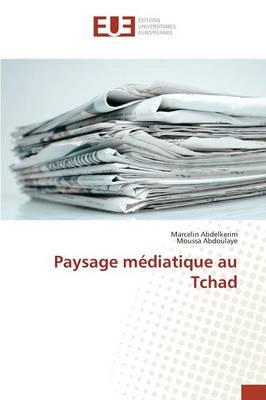 Paysage M diatique Au Tchad - Omn.Univ.Europ. (Paperback)