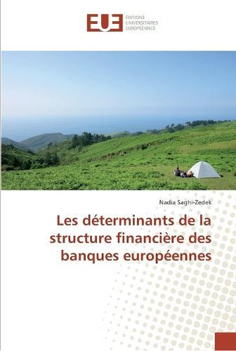 Les Determinants de La Structure Financiere Des Banques Europeennes (Paperback)